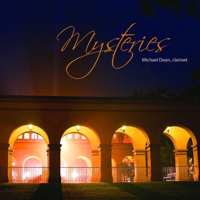 Mysteries * Michael Dean, clarinet