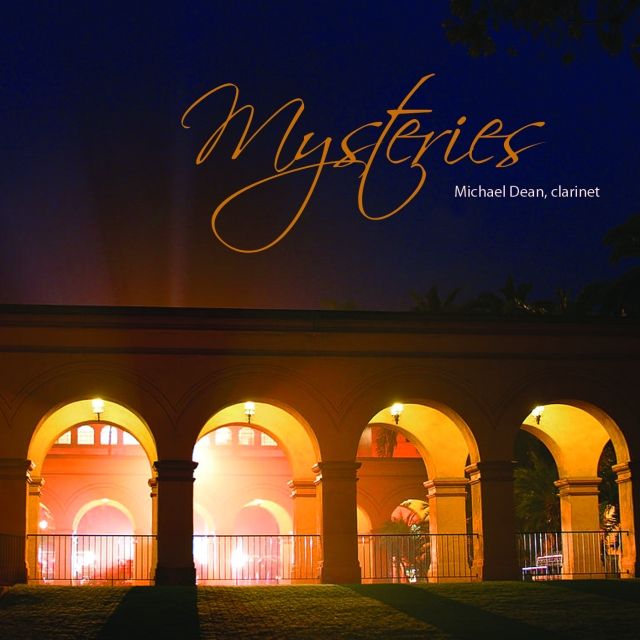 Mysteries * Michael Dean, clarinet