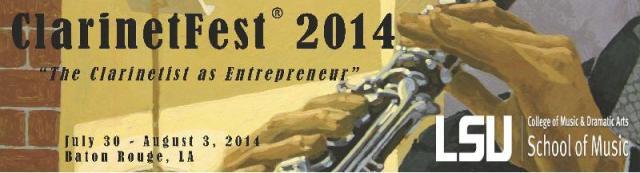 ClarinetFest® 2014 Baton Rouge, Louisiana, USA July 30 – August 3, 2014